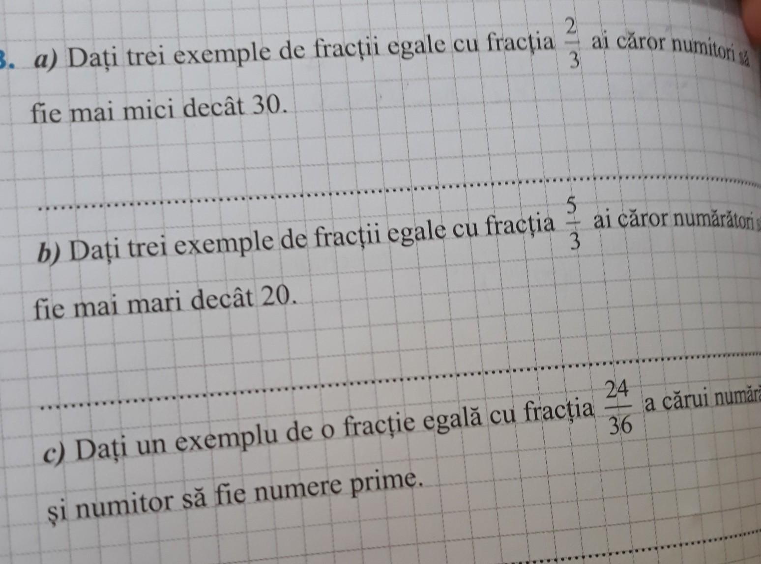 a) Dati trei exemple de fractii egale cu fractia 2 pe 3 ai ...